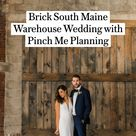 Brick South Maine Warehouse Wedding with Pinch Me Planning