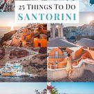 25 Sehenswürdigkeiten in Santorini, die Du sehen musst!