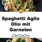 Spaghetti Aglio Olio mit Garnelen - Recipes and roses