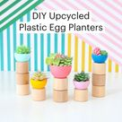 DIY Upcycled  Plastic Egg Planters