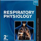 Mosby Physiology Series Respiratory Physiology  2nd Edition  2019
