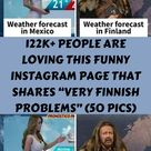 """122k+ People Are Loving This Funny Instagram Page That Shares """"Very Finnish Problems"""" (50 Pics)"""