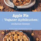Apfelkuchen (Vegan Apple Pie) - einfaches Rezept