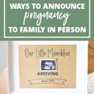 13 Unique Ways to Announce Pregnancy to Family in Person