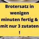 Brotersatz in wenigen minuten fertig & mit nur 3 zutaten ! - holabys