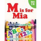M is for Mia : Now I Know My ABCs and 123s Coloring & Activity Book with Writing and Spelling Exercises (Age 2-6) 128 Pages (Paperback) Size: 8.5 inch