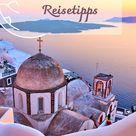 Santorini Tipps: Griechischer Traum in Blau & Weiß