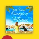 Dreaming Of St-tropez  af T.A. Williams