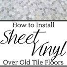 How to Install Sheet Vinyl Flooring Over Tile