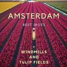 Springflowers - Guide to the best colorful flowerfields of Netherldands