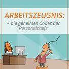 Arbeitszeugnis: die geheimen Codes der Personalchefs