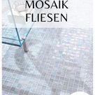 Mosaik Fliesen für Ihr Zuhause