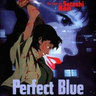 Perfect Blue  Satoshi Kon will be forever missed, what an amazing anime director he was.