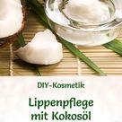 Lippenpflege-Rezept: Lippenpflege mit Kokosöl selber machen