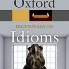 Oxford Dictionary of Idioms (Oxford Quick Reference)