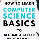 How Computer Science Basics Will Help You Learn Coding Faster 2020