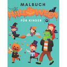 Malbuch halloween FR Kinder: Halloween Malbcher fr Kinder, Jungen und Mdchen und Kleinkinder im Alter von 5-10 (Paperback)