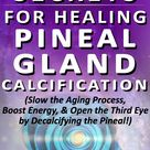 11 Secrets to Decalcify Pineal Gland Calcification (Boost Energy, Slow Aging!) - Strength Essence