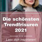 Trendfrisuren 2021: Diese Schnitte und Styles sind super beliebt