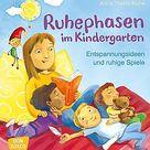 Ruhephasen im Kindergarten. Anna Thekla Ruhe,. Kartoniert TB   Buch