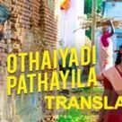 OTHAIYADI PATHAYILA LYRICS - Kanaa | English Translation