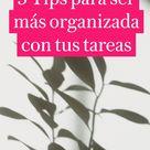 5 Tips para ser más organizada con tus tareas