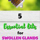 Best Essential Oils For Swollen Glands - WOW Remedies