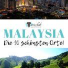MALAYSIA: Die 10 schönsten Stopps für deine Rundreise!