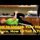 How to Unlock Your Hip Flexors. How to Tell if They are Tight. Decrease Back & Hip Pain.