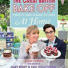 Great British Bake Off - Perfect Cakes & Bakes To Make At Home: Official tie-in to the 2016 series - Default