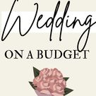 How We Had a Classy & Affordable Wedding on a Budget