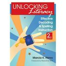 Unlocking Literacy : Effective Decoding and Spelling Instruction, Second Edition