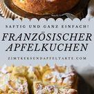 Französischer Apfelkuchen - unglaublich saftig, fruchtig und einfach! - Zimtkeks und Apfeltarte