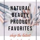 Natural Beauty Product Favorites | Shop the Latest Natural Beauty Brands