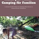 Natur pur: Natur-Camping für Familien
