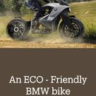 An ECO - Friendly BMW bike