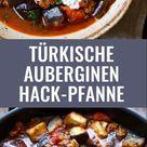 Türkische Auberginen Hackfleisch Pfanne. Einfach und super lecker   Kochkarussell.com