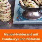Mandel-Heidesand mit Cranberrys und Pistazien