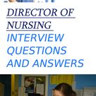 10 Best Director Of Nursing Interview Questions And Answers