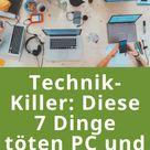 Technik-Killer: Diese 7 Dinge töten PC und Smartphone