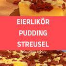 EIERLIKÖR-PUDDING-STREUSEL - Kochen und Rezepte