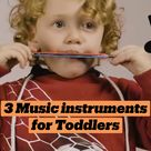 3 Music instruments for Toddlers