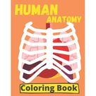 Human Anatomy Coloring Pages Incredibly Human Coloring Book an Entertaining and Instructive Guide Paperback