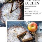 4 Zutaten - ganz viel Genuss: Apfel Mandel Kuchen ohne Mehl und ohne Butter