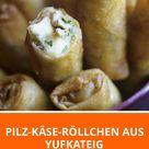 Pilz-Käse-Röllchen aus Yufkateig