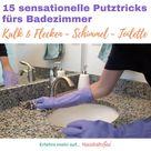 15 sensationelle Putztricks fürs Badezimmer | Haushaltsfee.org