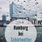 Hamburg im Regen: Wo man auch bei Schmuddelwetter seinen Spaß hat