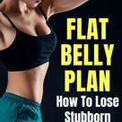 Flat belly plan HOW TO LOSE