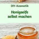 Honigseife selbst machen - Seifen-Rezept & Anleitung