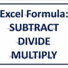 Excel Formula SUBTRACT DIVIDE MULTIPLY